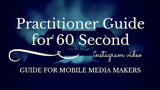Practitioner Guide for 60 Second Instagram Video