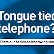 Tongue tied on telephone? Here's how you can improve.