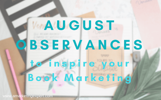August Observances To Inspire Your Author Marketing | Author Marketing Experts, Inc.