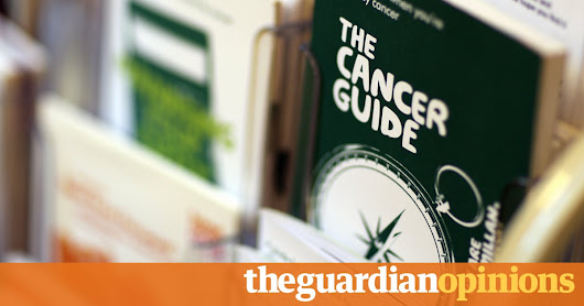 Five things to remember after getting the dreaded cancer diagnosis | Ranjana Srivastava | Opinion | The Guardian