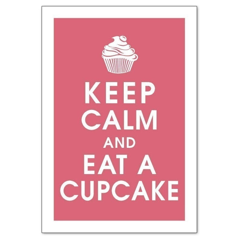 KEEP CALM AND EAT A CUPCAKE, 13x19 Poster (COLOR RASPBERRY KISSES) Buy 3 and get 1 FREE