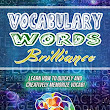 Amazon.com: Vocabulary Words Brilliance: Learn How To Quickly and Creatively Memorize Vocab (Better Memory Now) (9781973829904): Luis Angel Echeverria, Diana Ortiz: Books