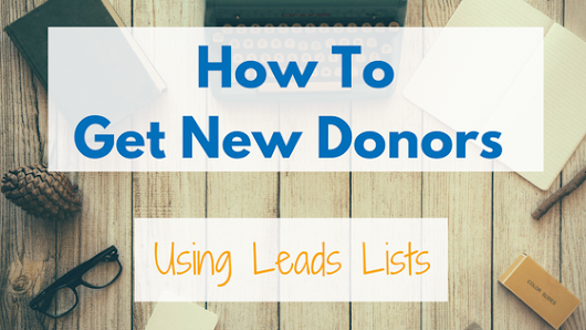 How To Get New Donors Using Leads Lists -
