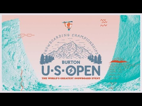 The World's Best Riders Will be at the 2018 Burton U·S·Open - YouTube