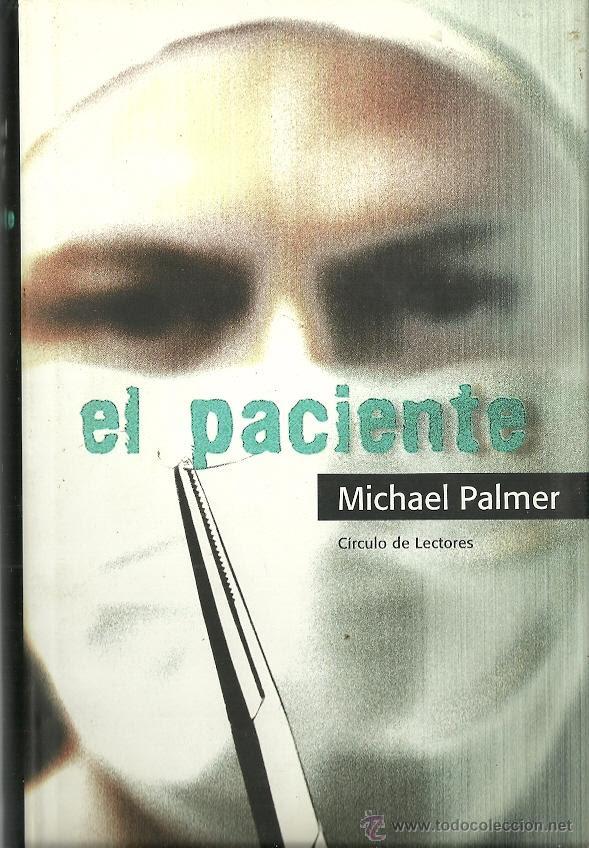Resultado de imagen para El paciente -- Michael Palmer