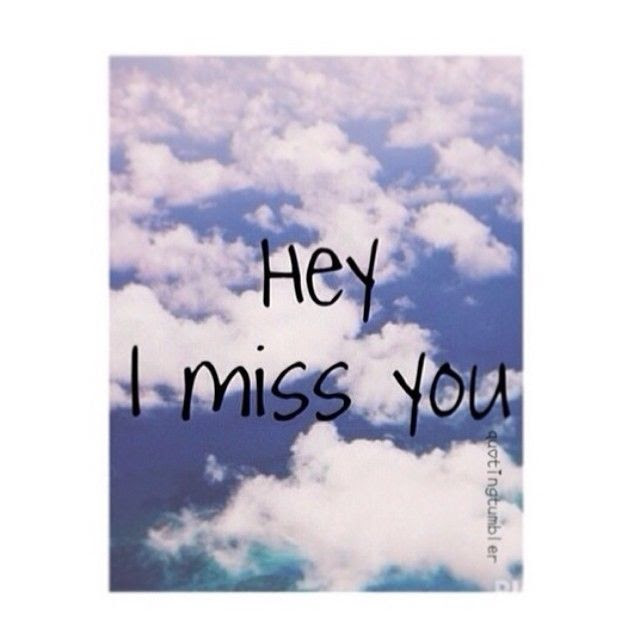 Hey I Miss You Pictures Photos And Images For Facebook Tumblr