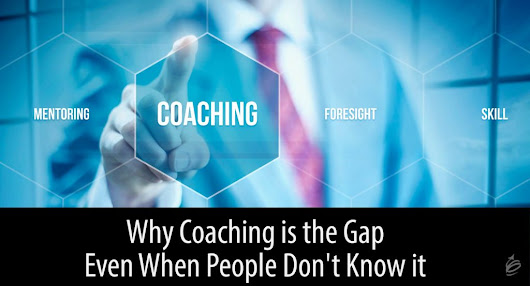 Why Coaching is the Gap Even When People Don't Know It