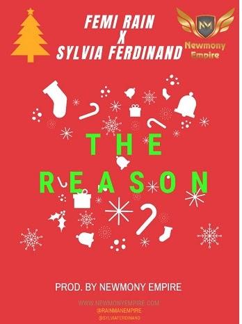 Music : Femi Rain x Sylvia Ferdinand - The Reason