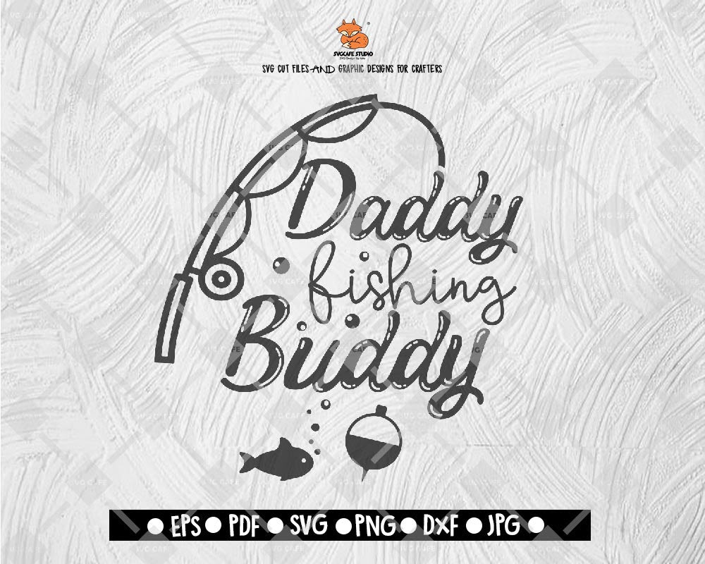 Download Daddy S Fishing Buddy Files For Cutting Machines Cameo Cricut Baby B Svgcafe Studio