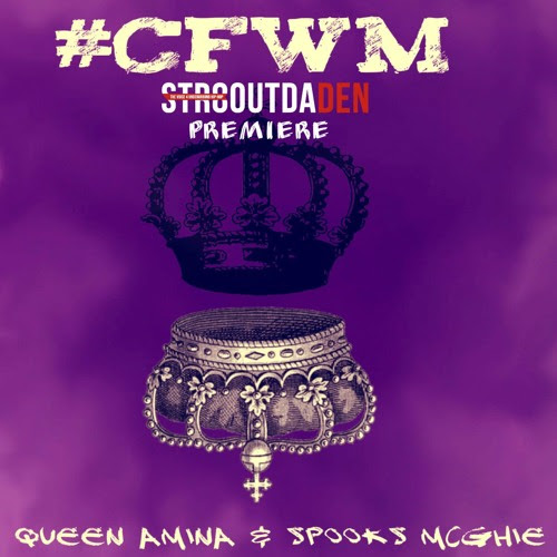 #CFWM (Produced By Mubz) (SODD Premeire) by Queen Amina And Spooks McGhie
