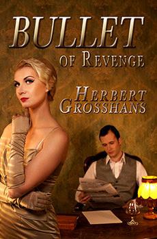 """""""Bullet Of Revenge"""" - Herbert Grosshans"""