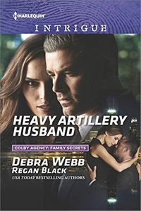 Heavy Artillery Husband by Debra Webb and Regan Black