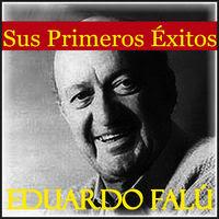 Resultado de imagen para Eduardo Falú Sus Primeros Exitos