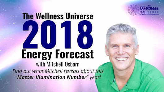 Energy Forecast for 2018 with Mitchell Osborn - The Wellness Universe Blog