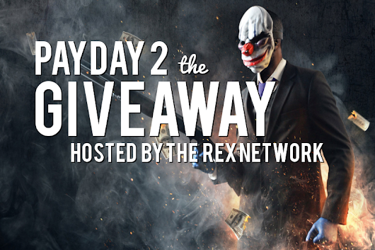 PAYDAY 2: The Giveaway