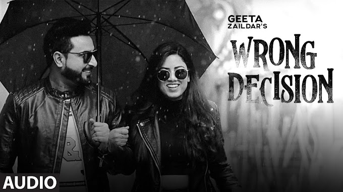 Wrong Decision Lyrics - Geeta Zaildar | Gurlej Akhta