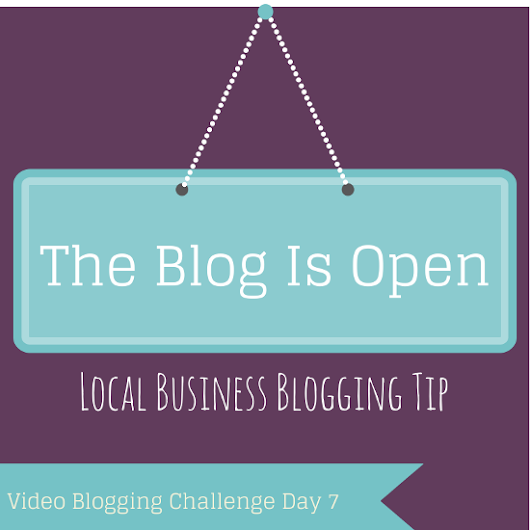 Video Blogging Challenge Day 7 | My Local Business Online
