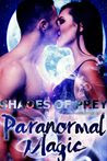 Paranormal Magic, Shades of Prey, Volume One