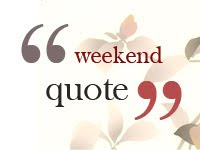 WEEKEND QOUTE