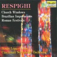 『教会のステンドグラス』、『ローマの祭』、他 ロペス=コボス&シンシナティ交響楽団