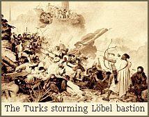 The Turks storming Löbel bastion