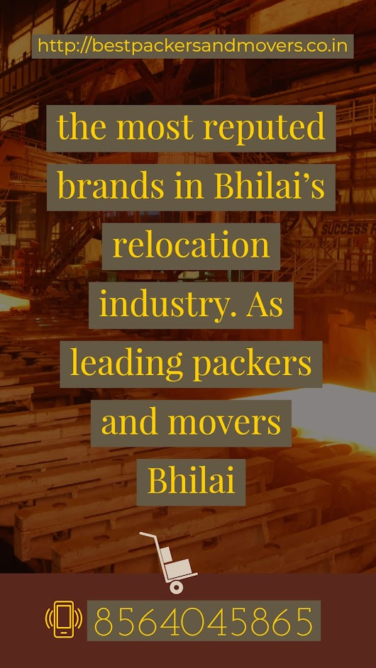 Which are the best packers and movers in bhilai chhattisgarh?