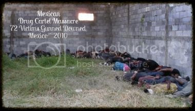 photo 72migrantskilledbycartelmembers_2010_Tamaulipasstate_zps044c2d0b.jpg