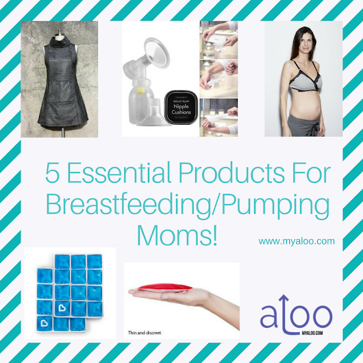 5 Essential Products for Breastfeeding/Pumping Moms!