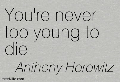 Youre Never Too Young To Die Quotespicturescom