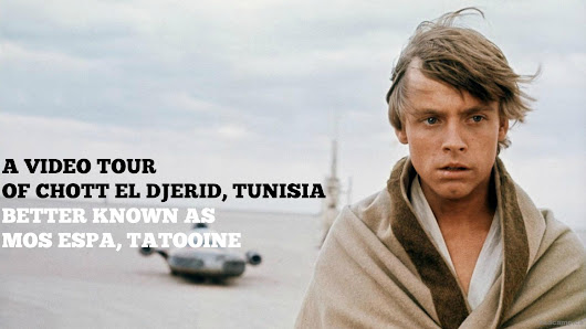VIDEO Tour of Vacant Star Wars Sets In Tunisia #MayThe4thBeWithYou - DadCAMP