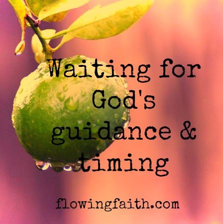 Waiting For Gods Guidance And Timing Flowing Faith