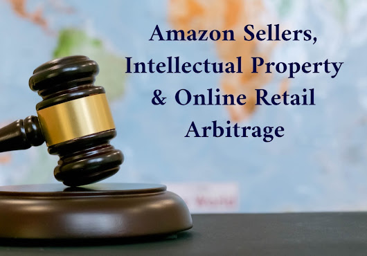 Amazon Sellers, Intellectual Property & Online Retail Arbitrage – Pinnacle Cart's eCommerce Blog - Tips for online sales success