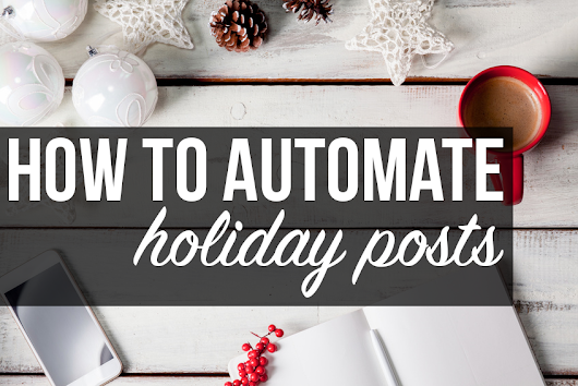 How to Automate holiday posts