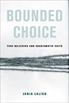 Bounded Choice: True Believers and Charismatic Cults