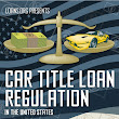 Car Title Loan Regulation in the United States -