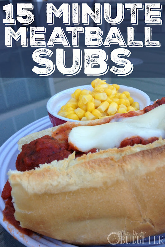15 Minute Meatball Subs! - The Busy Budgeter
