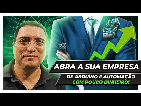 Abra a sua empresa de Arduino e Automação com pouco dinheiro!