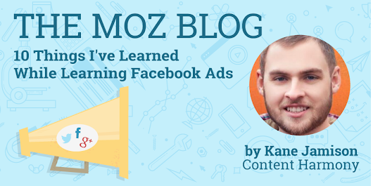 10 Things I've Learned While Learning Facebook Ads