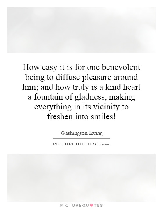 How Easy It Is For One Benevolent Being To Diffuse Pleasure