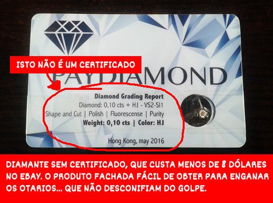 O falso certificado do diamante que custa menos de 10€ e não foi lapidado pela PayDiamond. (copiado de tenhodividas.com)
