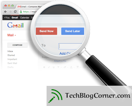 How to Schedule Emails in Gmail To Send Later - TechBlogCorner®
