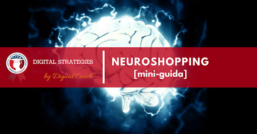 Neuroshopping: cos'è e come funziona | Digital Coach®