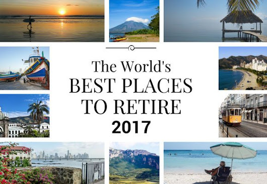 Best Places to Retire in 2017 | Annual Global Retirement Index