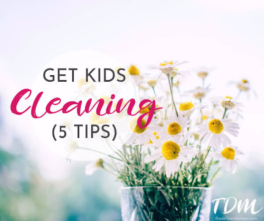 5 Tips to Get Your Children Cleaning the House