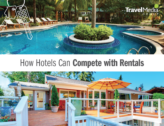 How Hotels Can Compete with Rentals | Travel Media Group