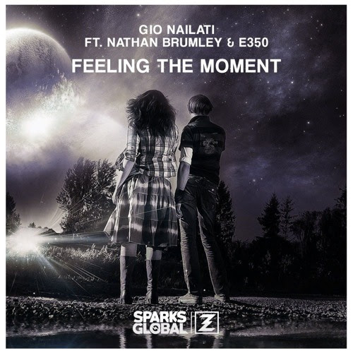 Gio Nailati Ft. Nathan Brumley & E350 - Feeling The Moment (Radio Edit) by Sparks Global Recordings