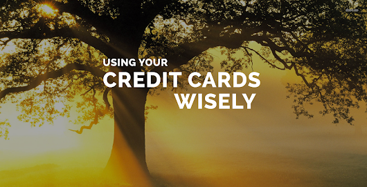 Using Your Credit Cards Wisely - National Credit Care