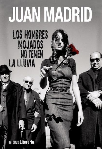 LOS HOMBRES MOJADOS NO TEMEN LA LLUVIA