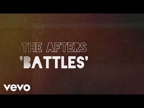 Battles Lyrics - The Afters