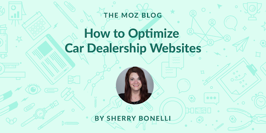 How to Optimize Car Dealership Websites - Moz